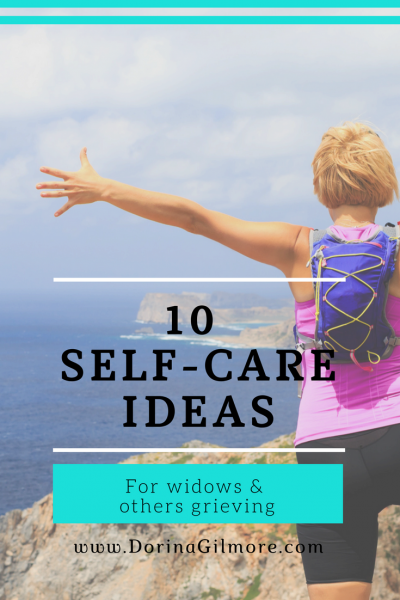 This article gives practical ideas for soul care and self-care for widows and others grieving. Resource links included. www.DorinaGilmore.com.